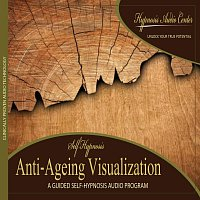 Hypnosis Audio Center – Anti-Ageing Visualization - Guided Self-Hypnosis