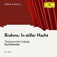 Thomanerchor Leipzig, Karl Straube – Brahms: 49 deutsche Volkslieder, WoO 33: 42. In stiller Nacht