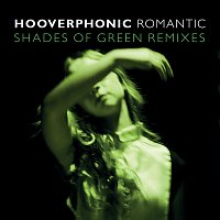 Hooverphonic – Romantic [Shades Of Green Remix]