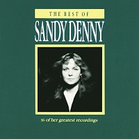 Sandy Denny – The Best Of Sandy Denny