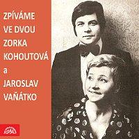 Zorka Kohoutová a Jaroslav Vaňátko – Zpíváme ve dvou