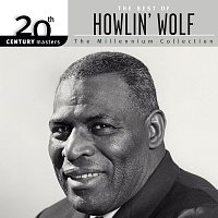 Howlin' Wolf – 20th Century Masters: The Millennium Collection: The Best Of Howlin' Wolf