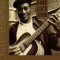 John Lee Granderson – Hard Luck John