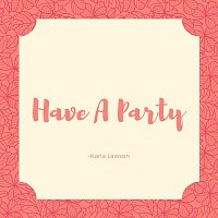 Have a Party