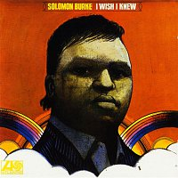Solomon Burke – I Wish I Knew