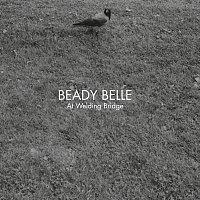Beady Belle – At Welding Bridge