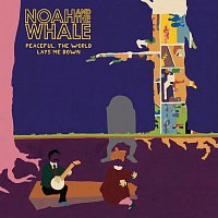 Noah And The Whale – Peaceful, The World Lays Me Down