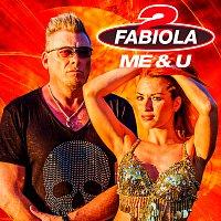 2 Fabiola, Loredana – Me & U