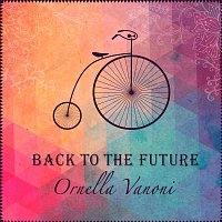 Ornella Vanoni – Back To The Future