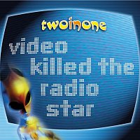 TWO IN ONE – Video Killed The Radio Star