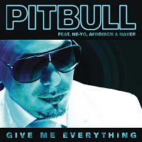 Pitbull, Ne-Yo, Afrojack, Nayer – Give Me Everything