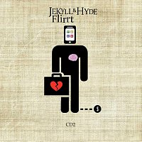 Flirrt – Jekyll & Hyde CD 2