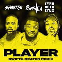 S Wavey, Ghetts, Ryan De La Cruz – Player [Swifta Beater Remix]