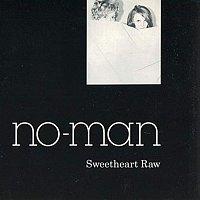 No-Man – Sweetheart Raw