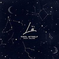 LU, Welms – Fool Myself