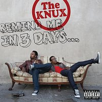 The Knux – Remind Me In 3 Days...