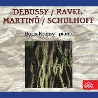 Boris Krajný – Debussy, Ravel, Martinů, Schulhoff: Skladby pro klavír