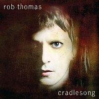Rob Thomas – cradlesong