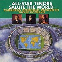 José Carreras, Plácido Domingo & Luciano Pavarotti – All-Star Tenors Salute The World