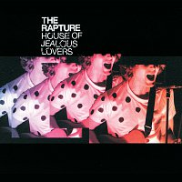 The Rapture – House Of Jealous Lovers