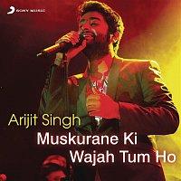 Bobby-Imran, Arijit Singh – Arijit Singh - Muskurane Ki Wajah Tum Ho