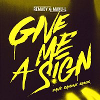 Remady, Manu-L – Give Me a Sign (Dave Ramone Remix Radio Edit)
