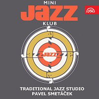 Traditional Jazz Studio/Pavel Smetáček – Mini Jazz Klub (?)
