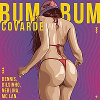 Dennis DJ, Neblina, Dilsinho, Mc Lan – Bumbum Covarde