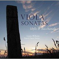Louise Williams, David Owen Norris – Viola Sonatas: Idylls & Bacchanals