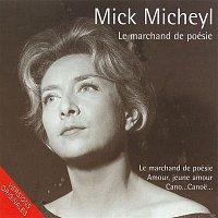 Mick Micheyl – Le marchand de poésie