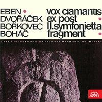 Různí interpreti – Vox clamantis, Ex post, II. Symfonietta, Fragment (Eben, Dvořáček, Bořkovec, Boháč)