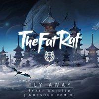 TheFatRat, Anjulie – Fly Away [Inukshuk Remix]