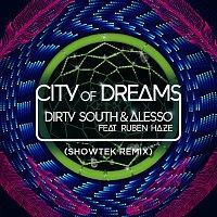 Dirty South, Alesso, Ruben Haze – City Of Dreams [Showtek Remix]