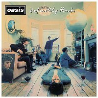 Oasis – Definitely Maybe (Remastered)