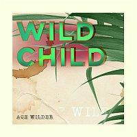 Ace Wilder – Wild Child