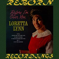 Loretta Lynn – Before I'm Over You (HD Remastered)