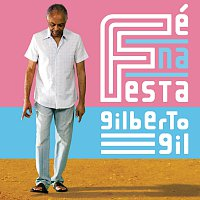 Gilberto Gil – Fé Na Festa