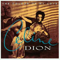 Celine Dion – The Colour Of My Love
