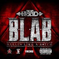 Ace Hood – B.L.A.B. (Ballin Like A B*tch)