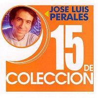 José Luis Perales – 15 de Coleccion: José Luis Perales