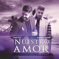 Carlito, Daniel Huen – Nuestro Amor