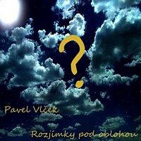 Pavel Vlček – Rozjímky pod oblohou