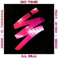 iLL BLU, Ay Em, Geko, ZieZie, C. Tangana – Go Time