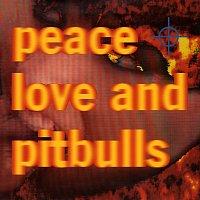 Přední strana obalu CD Peace Love & Pitbulls