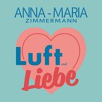 Anna-Maria Zimmermann – Luft und Liebe