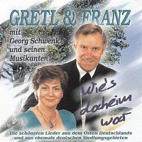 Gretl & Franz – Wie's daheim war