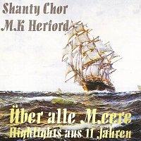 Shanty Chor MK Herford – Uber alle Meere - Highlights aus 11 Jahren