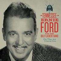 Tennessee Ernie Ford, The Billy Liebert Band – On The Air Volume I