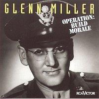 Glenn Miller, His Orchestra – Operation: Build Morale