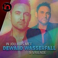 Dewald Wasserfall – In Jou Huis Met Dewald Wasserfall en Vriende - Inbly Konsert [Live]